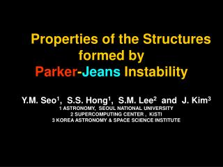 Properties of the Structures formed by  Parker - Jeans  Instability