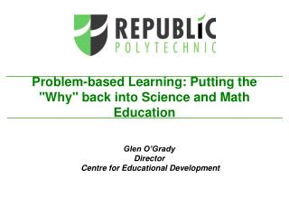 "Problem-based Learning: Putting the ""Why"" back into Science and Math Education"