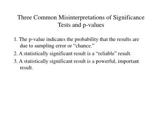 Three Common Misinterpretations of Significance Tests and p-values