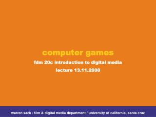 computer games  fdm 20c introduction to digital media lecture 13.11.2008