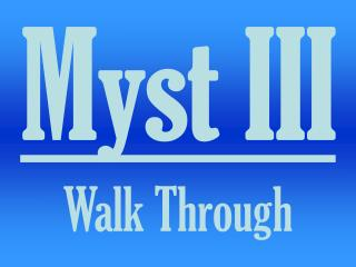 Myst III Walk Through