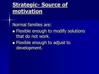 Strategic- Source of motivation