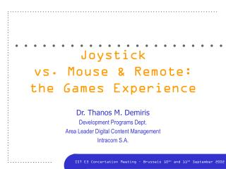 Joystick  vs. Mouse & Remote: the Games Experience