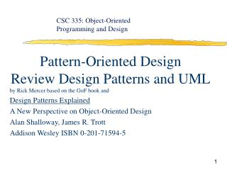 Pattern-Oriented Design Review Design Patterns and UML by Rick Mercer based on the GoF book and