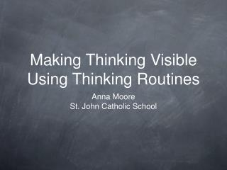 Making Thinking Visible Using Thinking Routines