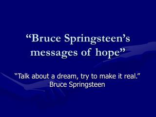"""Bruce Springsteen's messages of hope"""