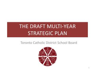 THE DRAFT MULTI-YEAR STRATEGIC PLAN