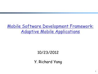 Mobile Software Development Framework: Adaptive Mobile Applications