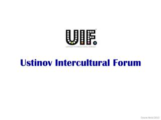 Ustinov  Intercultural Forum