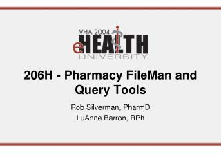 206H - Pharmacy FileMan and Query Tools