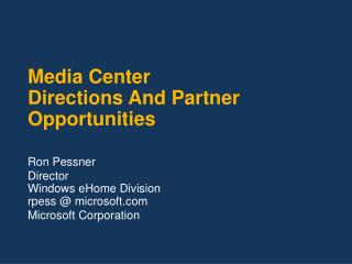 Media Center Directions And Partner Opportunities