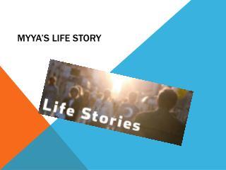 Myya's Life Story