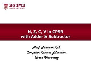 N , Z, C, V in CPSR with Adder &  Subtractor