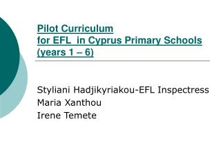 Pilot Curriculum for EFL  in Cyprus Primary Schools years 1   6