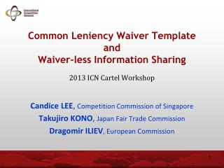 Common Leniency Waiver Template  and  Waiver-less Information Sharing