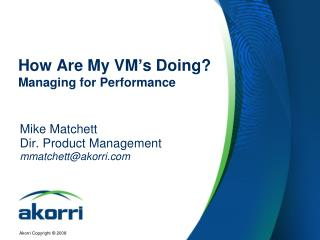 How Are My VM's Doing? Managing for Performance