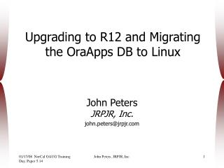 Upgrading to R12 and Migrating the OraApps DB to Linux