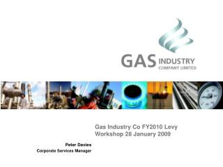 Gas Industry Co FY2010 Levy  Workshop 28 January 2009
