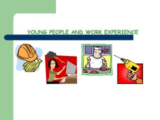 YOUNG PEOPLE AND WORK EXPERIENCE