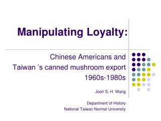 Manipulating Loyalty: