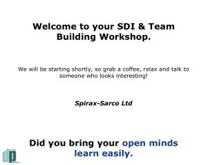 Welcome to your SDI & Team Building Workshop.