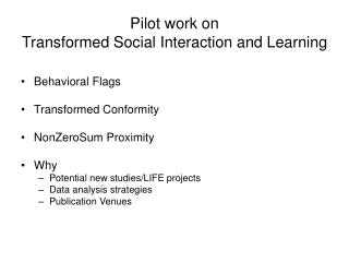Pilot work on  Transformed Social Interaction and Learning