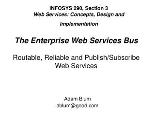The Enterprise Web Services Bus Routable, Reliable and Publish/Subscribe  Web Services