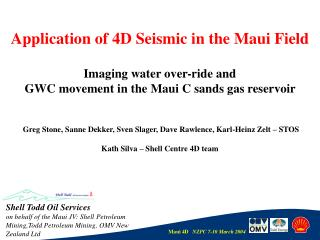 Application of 4D Seismic in the Maui Field Imaging water over-ride and