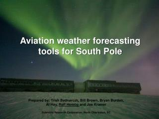 Aviation weather forecasting tools for South Pole