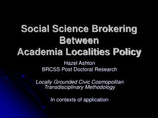 Social Science Brokering  Between   Academia Localities Policy
