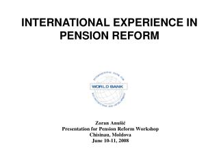 INTERNATIONAL EXPERIENCE IN PENSION REFORM