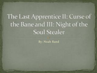 The Last Apprentice II: Curse of the Bane and III: Night of the Soul Stealer