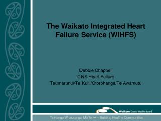 The Waikato Integrated Heart Failure Service (WIHFS)