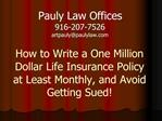 How to Write a One Million Dollar Life Insurance Policy at Least Monthly, and Avoid Getting Sued