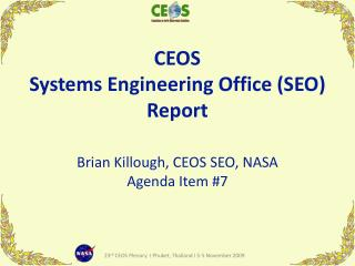 CEOS  Systems Engineering Office (SEO) Report