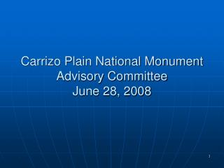 Carrizo Plain National Monument Advisory Committee June 28, 2008
