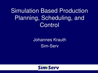 Simulation Based Production Planning, Scheduling, and Control