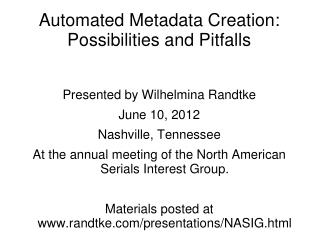 Automated Metadata Creation: Possibilities and Pitfalls