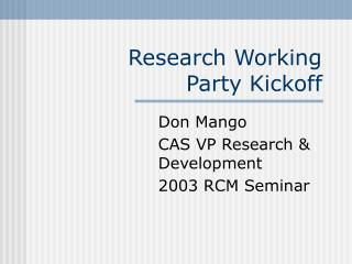 Research Working Party Kickoff