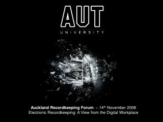 Auckland Recordkeeping Forum   – 14 th  November 2008