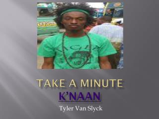 Take a Minute K'naan