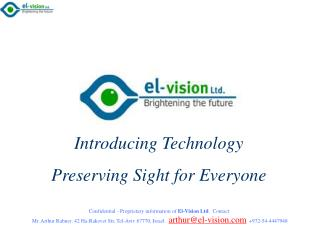 Confidential - Proprietary information of El-Vision Ltd.  Contact: Mr. Arthur Rabner: 42 Ha-Rakevet Str, Tel-Aviv 67770,