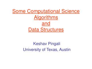 Some Computational Science Algorithms  and  Data Structures