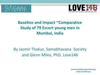 By Jasmir Thakur, Samabhavana  Society and Glenn Miles, PhD. Love146