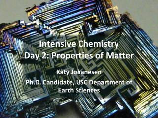 Intensive Chemistry Day 2: Properties of Matter