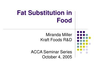 Fat Substitution in Food