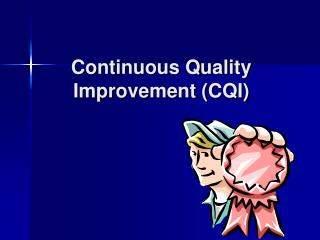 Continuous Quality Improvement CQI