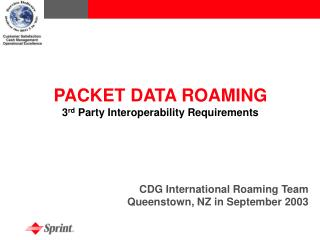 PACKET DATA ROAMING 3 rd  Party Interoperability Requirements CDG International Roaming Team