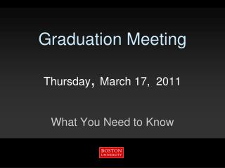 Graduation Meeting Thursday ,  March 17,  2011
