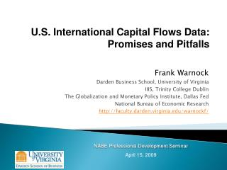 Frank Warnock Darden Business School, University of Virginia IIIS, Trinity College Dublin
